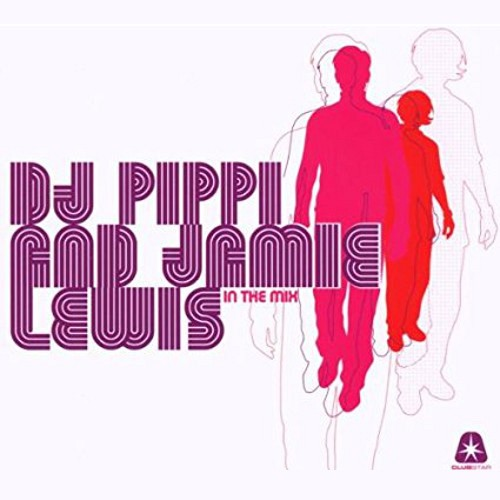 DJ Pippi & Jamie Lewis In The Mix 2007