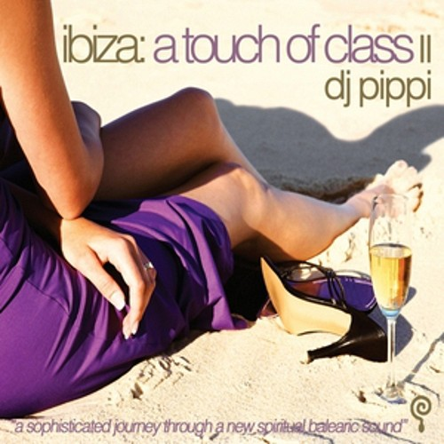 DJ Pippi Ibiza A Touch of Class 2