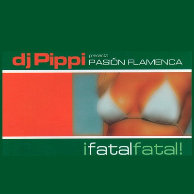 DJ Pippi presents Pasion Flamenco Ifatalfatal